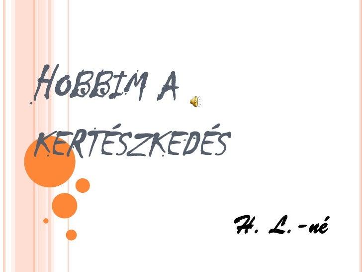 HOBBIM AKERTÉSZKEDÉS               H. L.-né