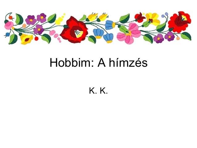 Hobbim: A hímzés      K. K.