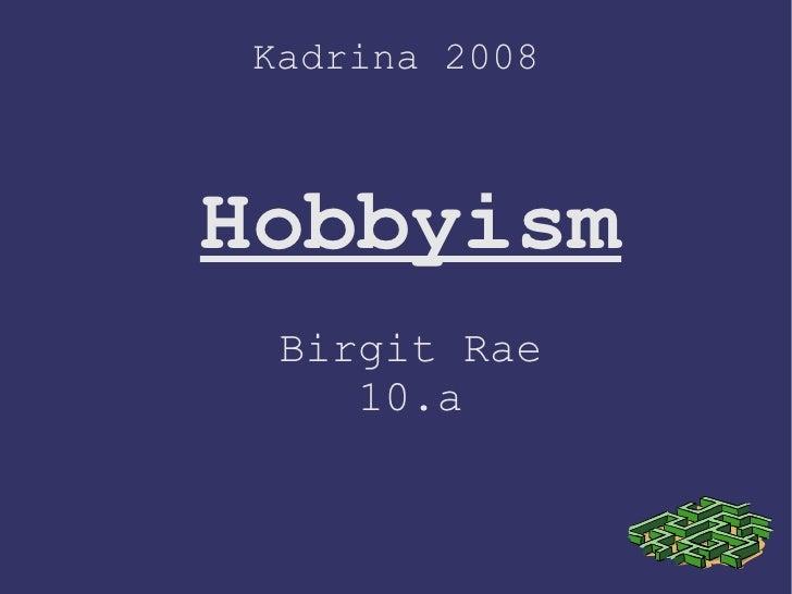 Kadrina 2008 Hobbyism Birgit Rae 10.a