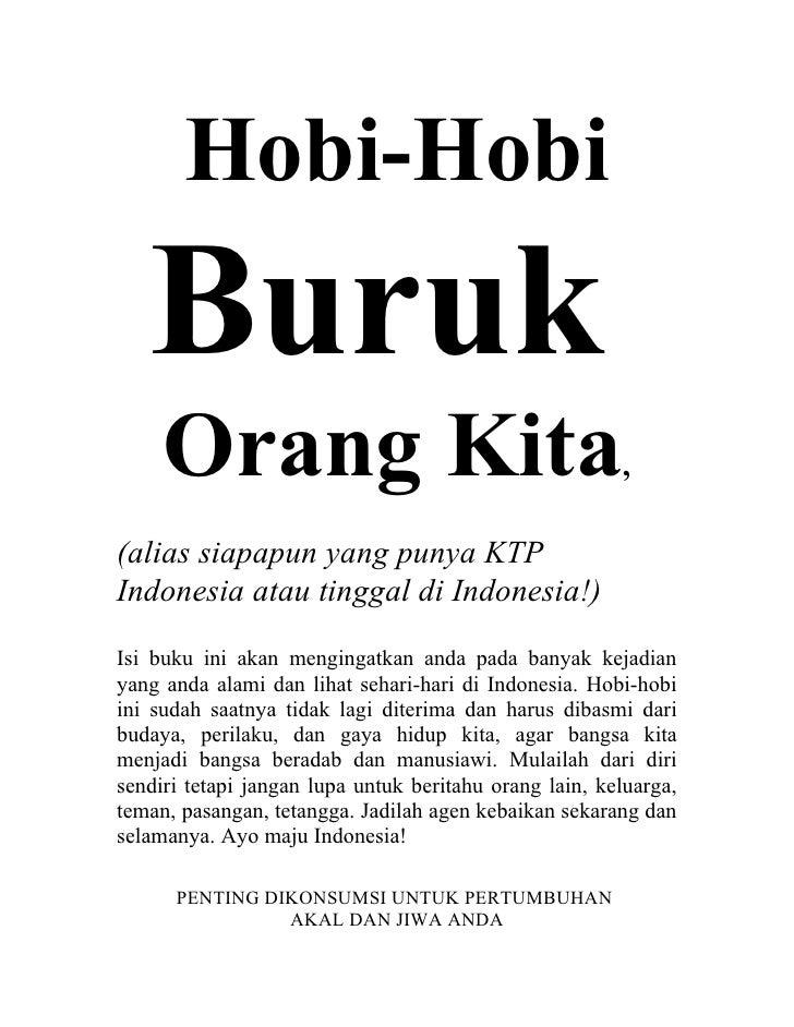 Hobi-Hobi    Buruk      Orang Kita                                         ,  (alias siapapun yang punya KTP Indonesia ata...