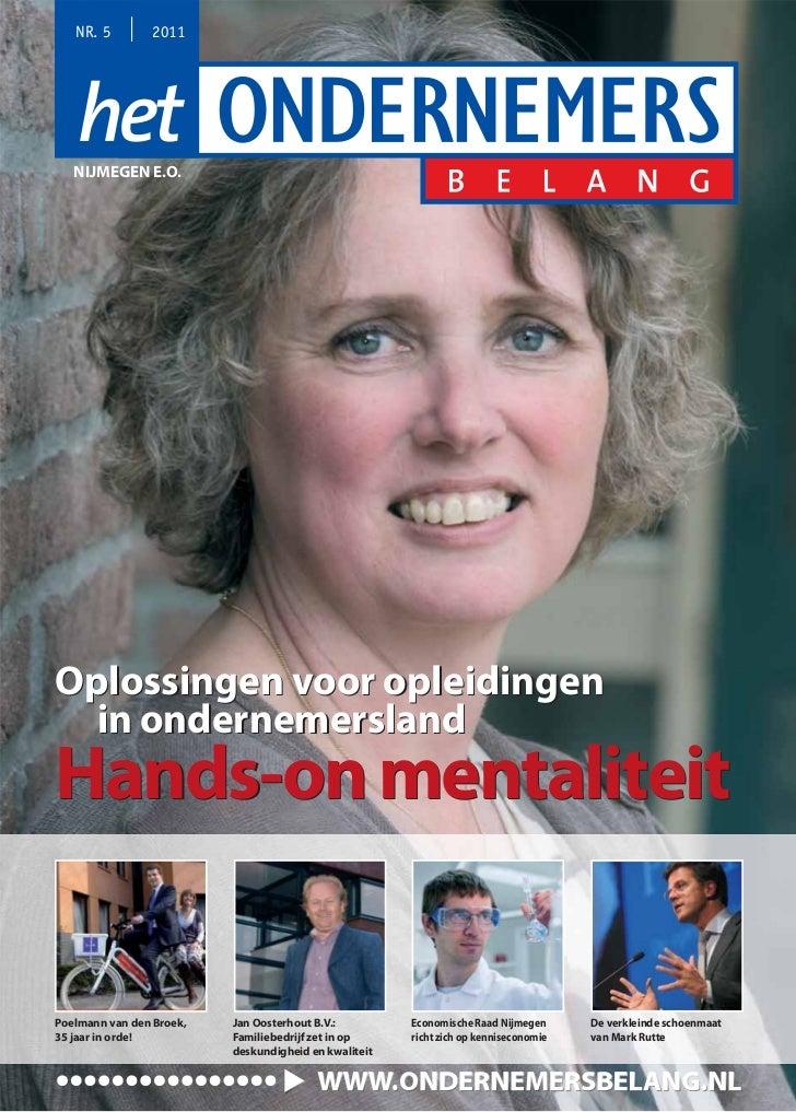 NR. 5        2011   NIJMEGEN E.O.Oplossingen voor opleidingen  in ondernemerslandHands-on mentaliteitPoelmann van den Broe...