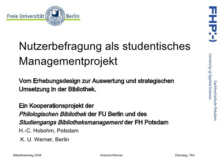 Nutzerbefragung als studentisches Managementprojekt Vom Erhebungsdesign zur Auswertung und strategischen Umsetzung in der ...