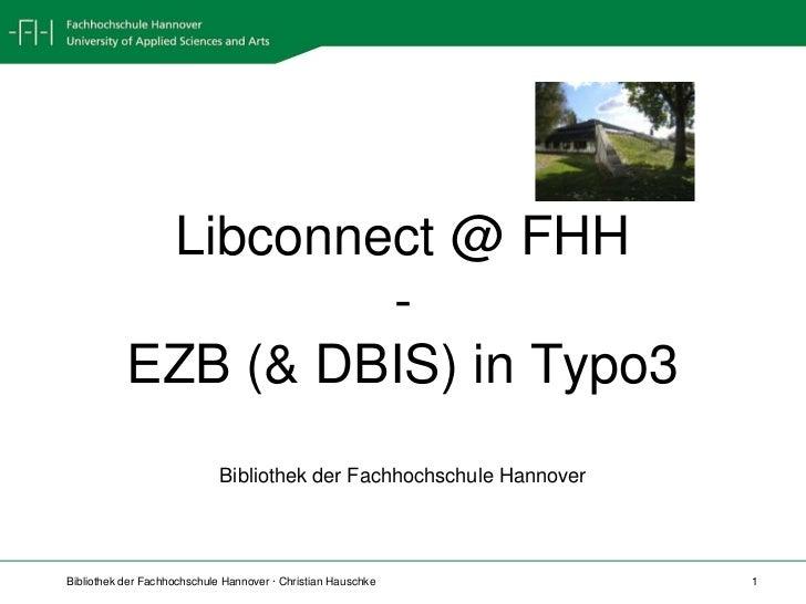 Libconnect @ FHH- EZB (& DBIS) in Typo3<br />Bibliothek der Fachhochschule Hannover<br />