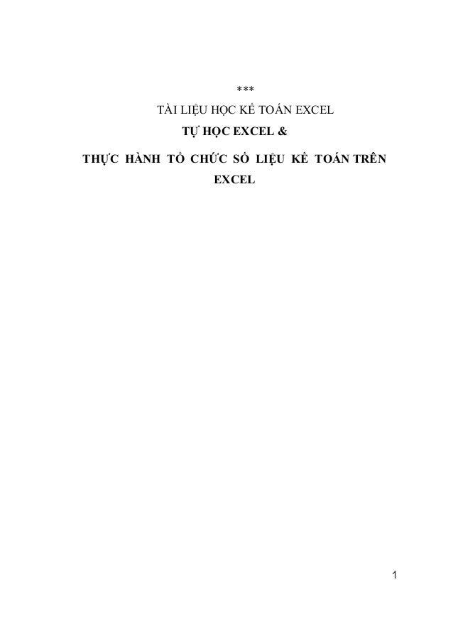 ***         TÀI LIỆU HỌC KẾ TOÁN EXCEL            TỰ HỌC EXCEL &THỰC HÀNH TỔ CHỨC SỐ LIỆU KẾ TOÁN TRÊN                 EXC...