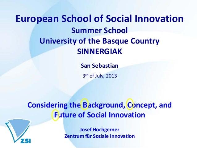European School of Social Innovation Summer School University of the Basque Country SINNERGIAK San Sebastian 3rd of July, ...