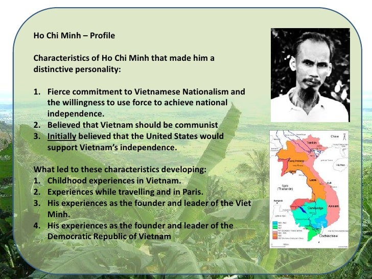 the leadership qualities of ho chi minh of vietnam Ho chi minh – a great character all these characteristics helped ho chi minh make the right decisions to cope with ho chi minh was a true leader of the.
