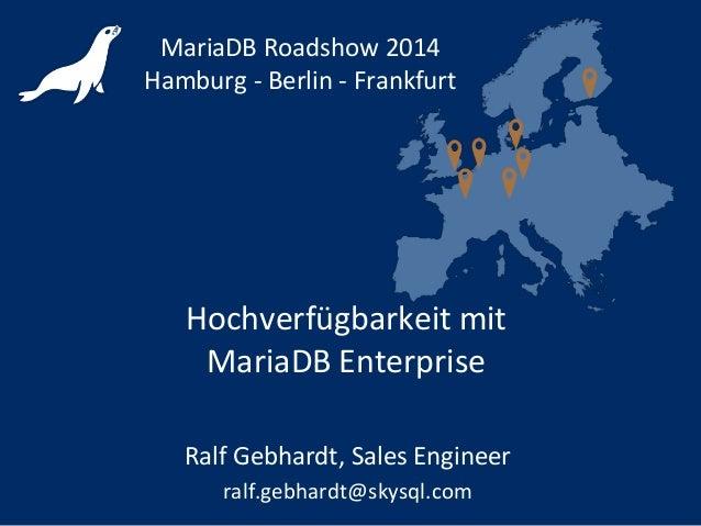 Hochverfügbarkeit mit MariaDB Enterprise - MariaDB Roadshow Summer 2014 Hamburg Berlin Frankfurt