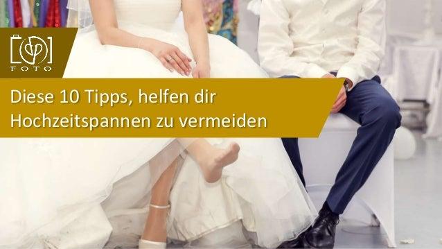 Diese 10 Tipps, helfen dir Hochzeitspannen zu vermeiden