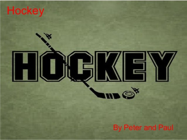 Hockey    By Peter and Paul