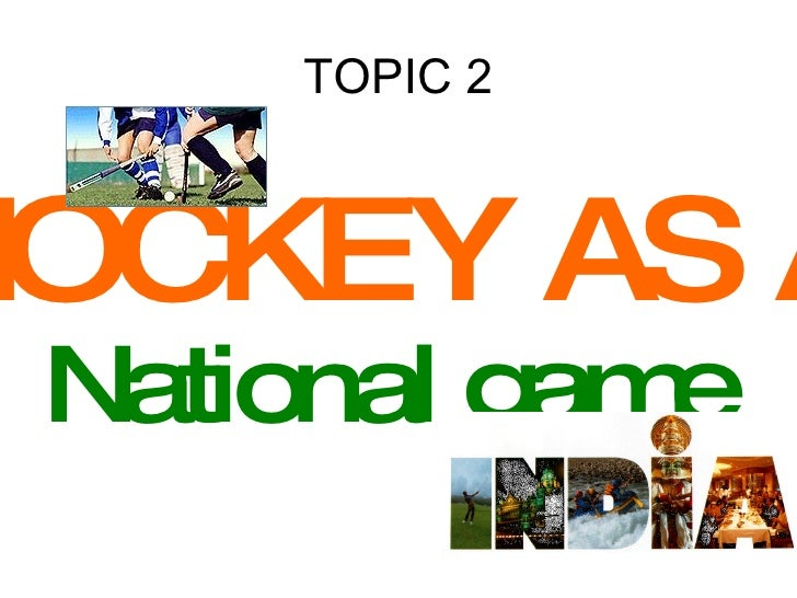 TOPIC 2 HOCKEY AS A National game