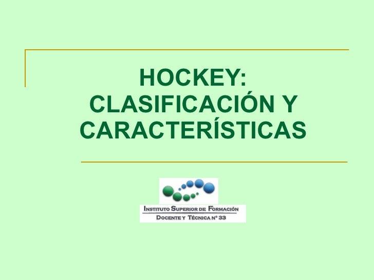 HOCKEY: CLASIFICACIÓN Y CARACTERÍSTICAS