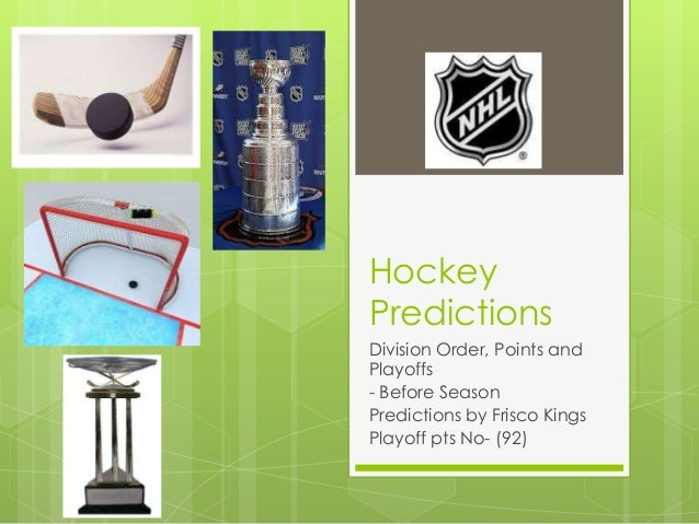 Hockey Predictions Division Order, Points and Playoffs - Before Season Predictions by Frisco Kings Playoff pts No- (92)