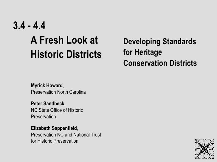 3.4 - 4.4 A Fresh Look at  Historic Districts Developing Standards for Heritage Conservation Districts Myrick Howard , Pre...