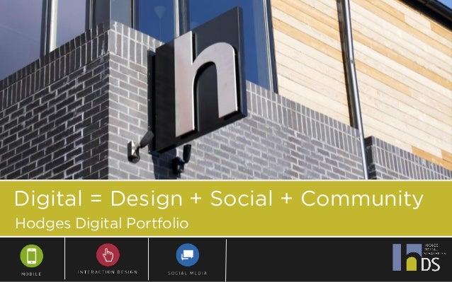 Digital = Design + Social + Community Hodges Digital Portfolio