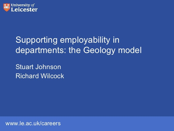 Supporting employability in departments: the Geology model Stuart Johnson Richard Wilcock