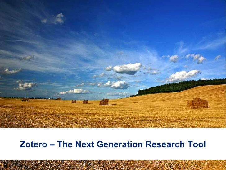 Zotero – The Next Generation Research Tool