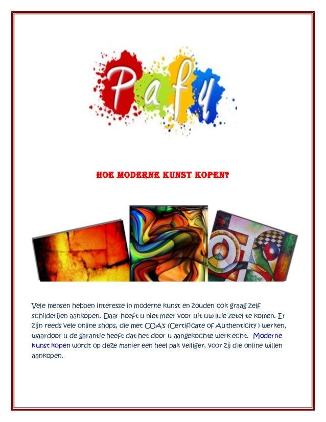 Hoe moderne kunst kopen?Vele mensen hebben interesse in moderne kunst en zouden ook graag zelfschilderijen aankopen. Daar ...