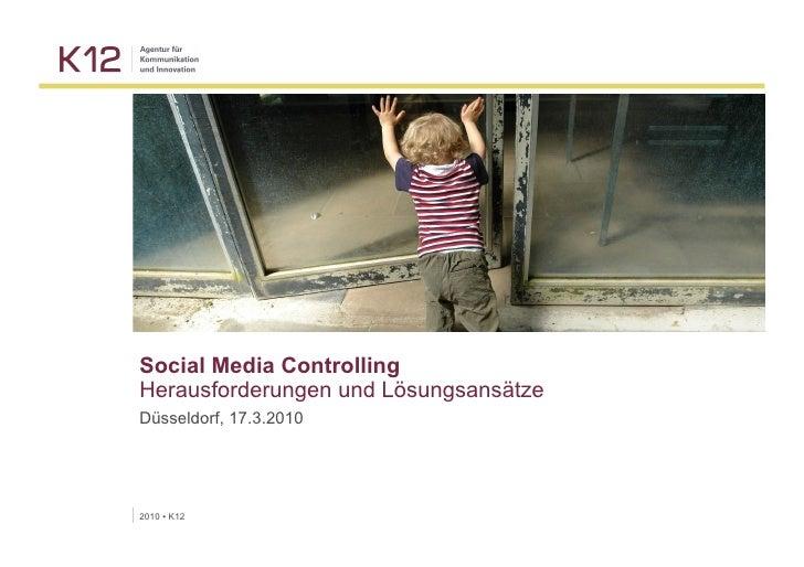 Kommunikation verändert.     Social Media Controlling Herausforderungen und Lösungsansätze Düsseldorf, 17.3.2010     2010 ...