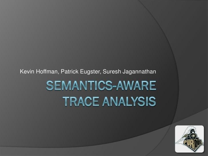 Semantics-Aware Trace Analysis [PLDI 2009]