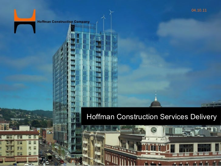 Hoffman Construction Services Delivery 04.10.11 Hoffman Construction Company