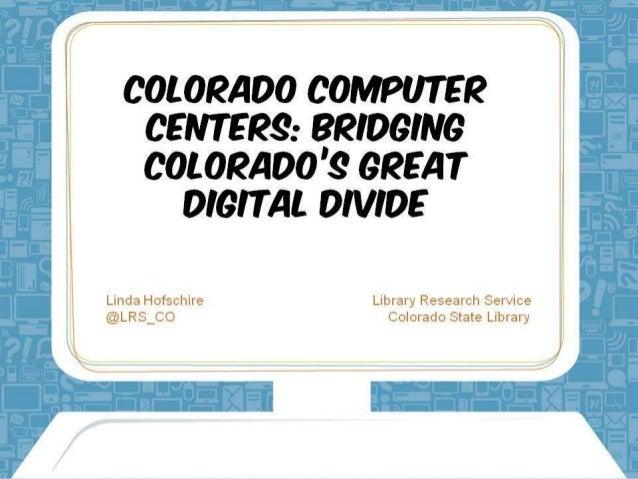 Colorado Computer Centers: Bridging Colorado's Great Digital Divide