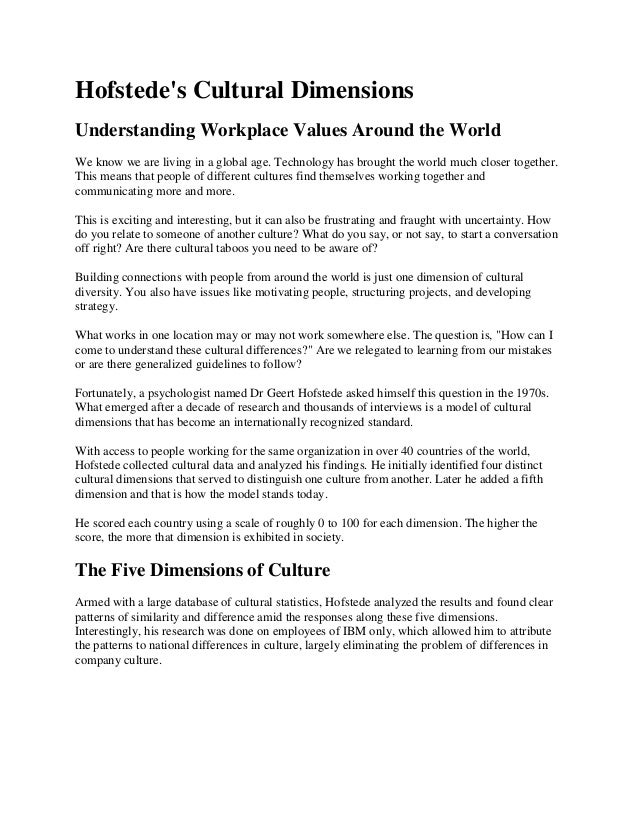 Hofstede's Cultural Dimensions Understanding Workplace Values Around the World We know we are living in a global age. Tech...
