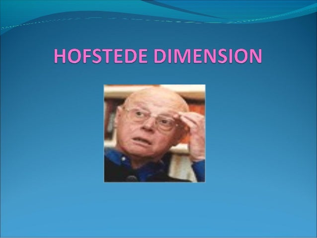 Hofstede's Cultural Dimensions 1. Power distance 2. Uncertainty avoidance 3. Individualism/collectivism 4. Masculinity/fem...