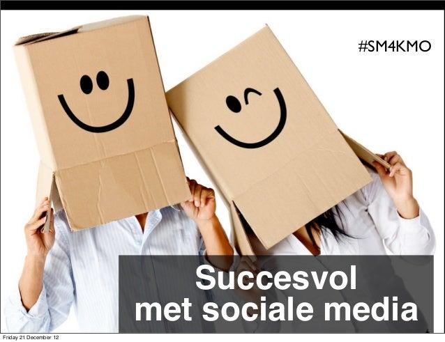 #SM4KMO                        SUCCESVOL                        MET SOCIALE MEDIA                              Succesvol  ...