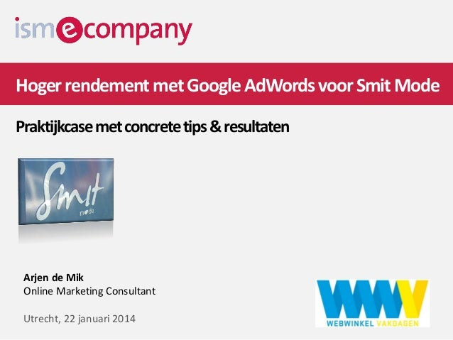 Hoger rendement met google adwords voor smit mode   concrete tips en resultaten