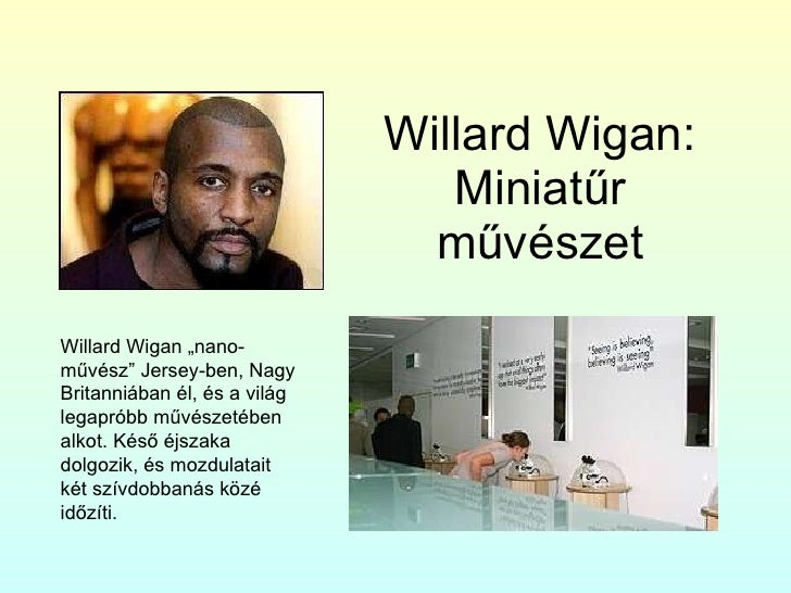 """Willard Wigan: Miniatűr művészet Willard Wigan """"nano-művész"""" Jersey-ben, Nagy Britanniában él, és a világ legapróbb művész..."""