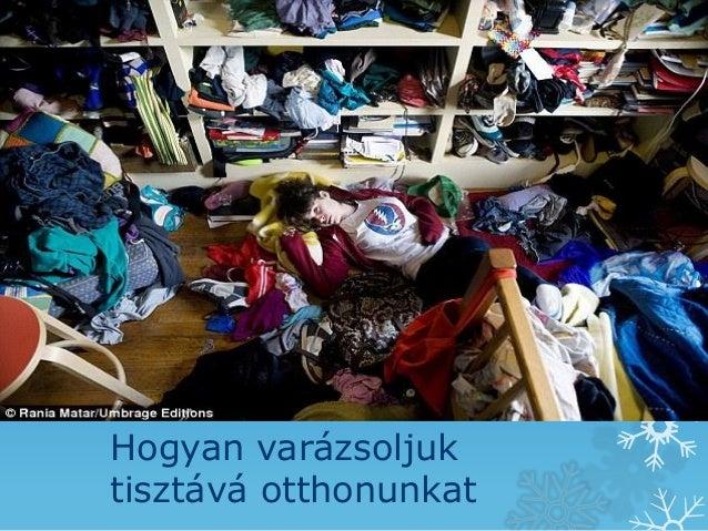 Hogyan varázsoljuk tisztává otthonunkat