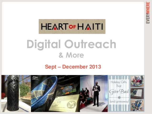 Sept – December 2013 Digital Outreach & More