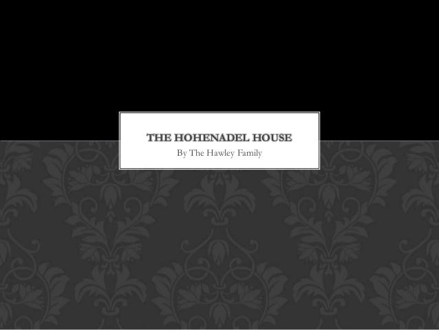 THE HOHENADEL HOUSE By The Hawley Family