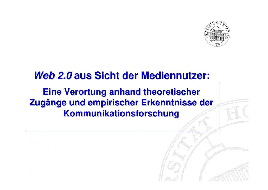 Web 2.0 aus Sicht der Mediennutzer:   Eine Verortung anhand theoretischer Zugänge und empirischer Erkenntnisse der        ...