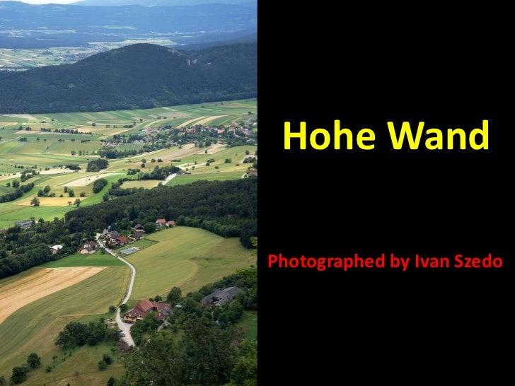 Hohe Wand Photographed by Ivan Szedo