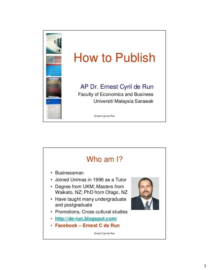 How to Publish             AP Dr. Ernest Cyril de Run            Faculty of Economics and Business                   Unive...