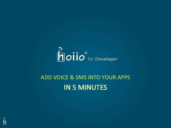 ADD VOICE & SMS INTO YOUR APPS<br />IN 5 MINUTES<br />