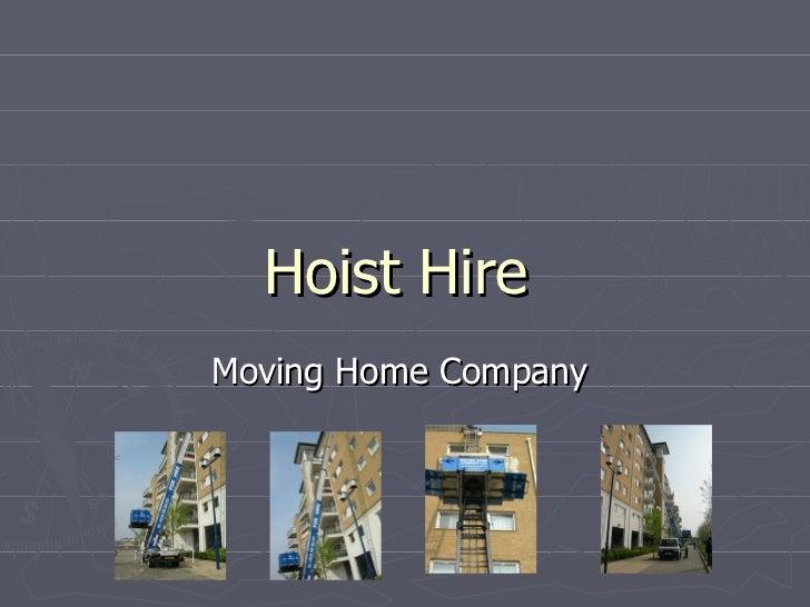 Hoist Hire  Moving Home Company