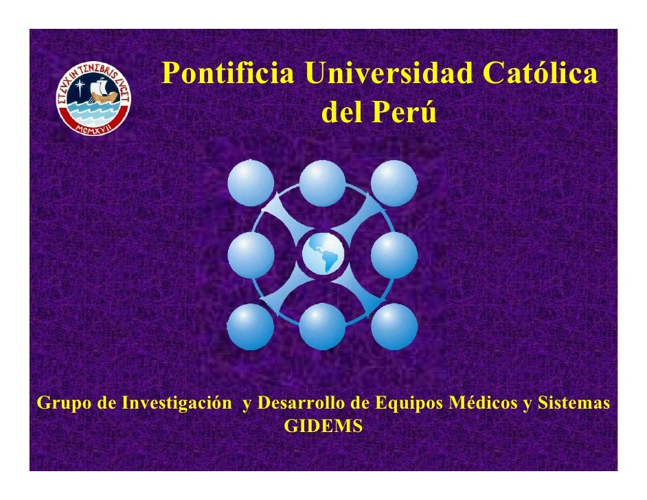 Pontificia Universidad Católica                           del Perú     Grupo de Investigación y Desarrollo de Equipos Médi...