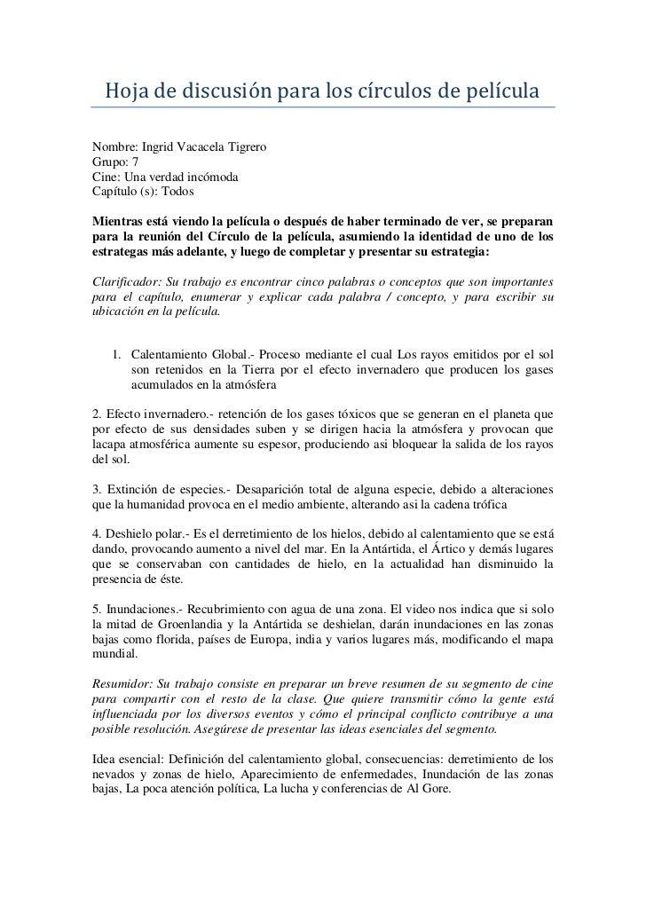 Hoja de discusión para los círculos de película<br />Nombre: Ingrid Vacacela Tigrero<br />Grupo: 7<br />Cine: Una verdad i...