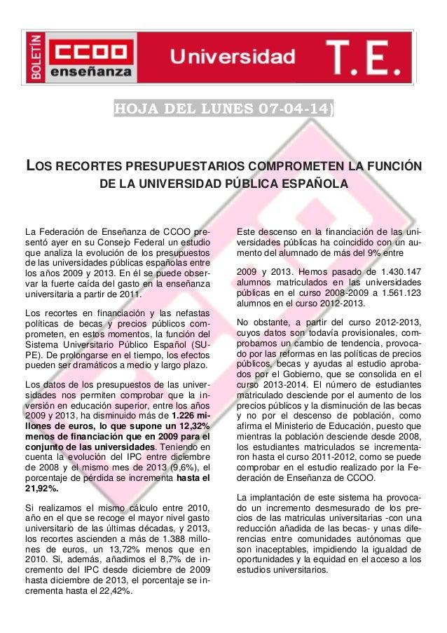 HOJA DEL LUNES 07-04-14)  LOS RECORTES PRESUPUESTARIOS COMPROMETEN LA FUNCIÓN DE LA UNIVERSIDAD PÚBLICA ESPAÑOLA  La Feder...