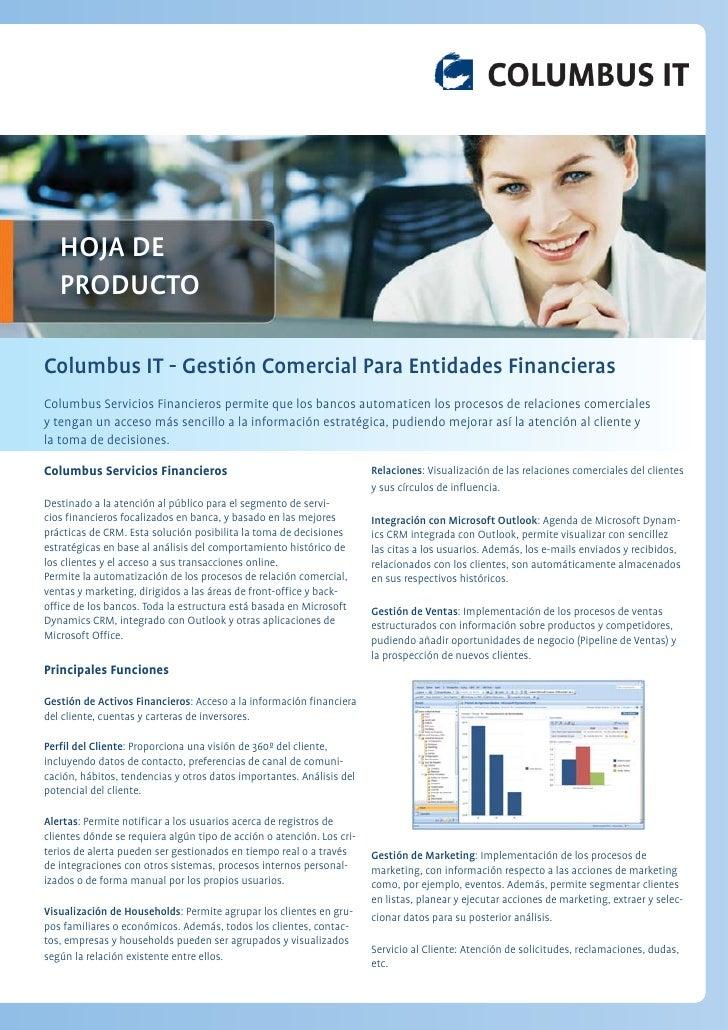 HOJA DE    PRODUCTO  Columbus IT - Gestión Comercial Para Entidades Financieras Columbus Servicios Financieros permite que...