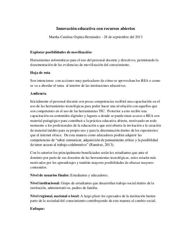 Innovación educativa con recursos abiertos Martha Catalina Ospina Hernández - 28 de septiembre del 2013 Explorar posibilid...