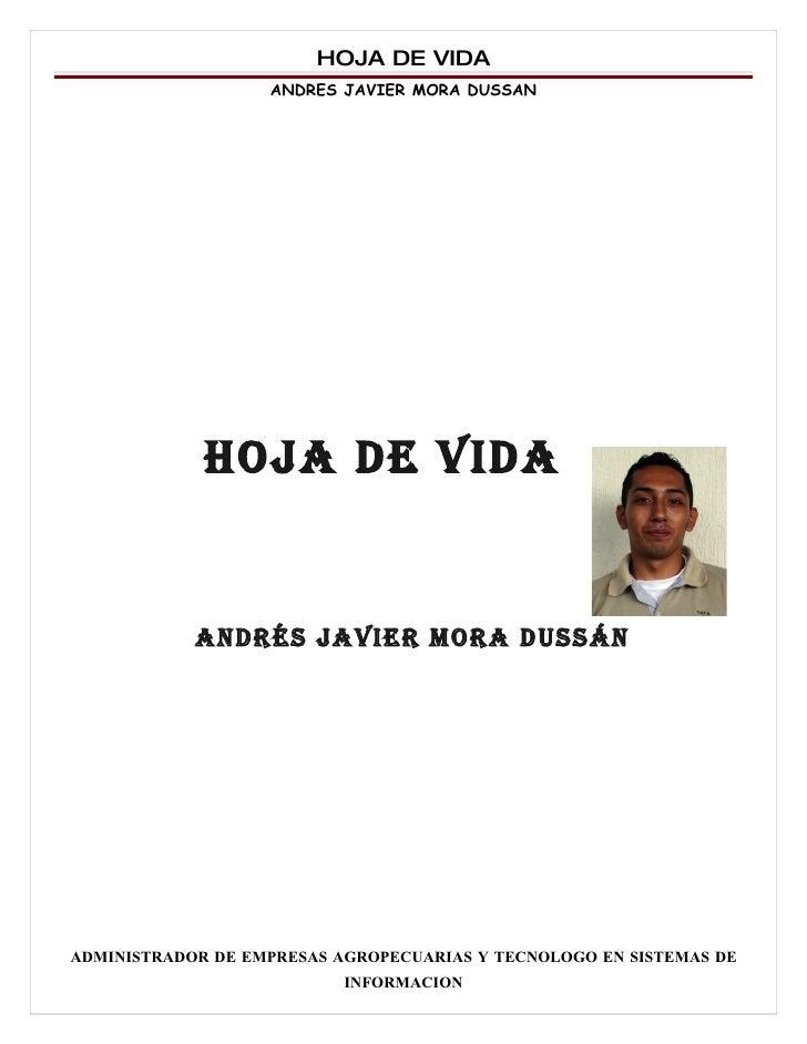 HOJA DE VIDA                    ANDRES JAVIER MORA DUSSAN                  HOJA DE VIDA               ANDRÉS JAVIER MORA D...