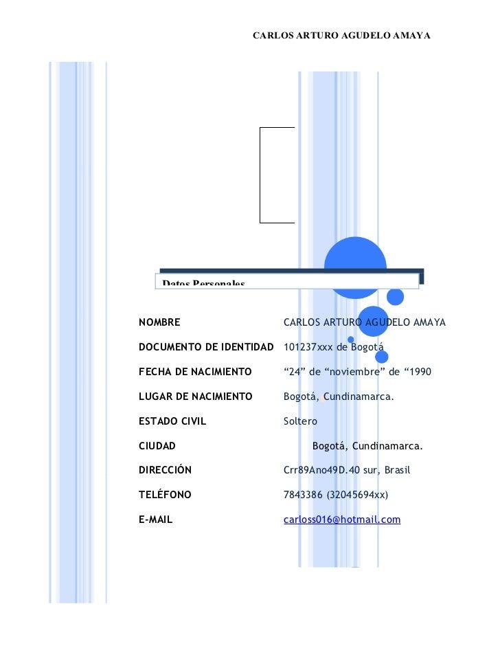 CARLOS ARTURO AGUDELO AMAYA    Datos PersonalesNOMBRE                     CARLOS ARTURO AGUDELO AMAYADOCUMENTO DE IDENTIDA...