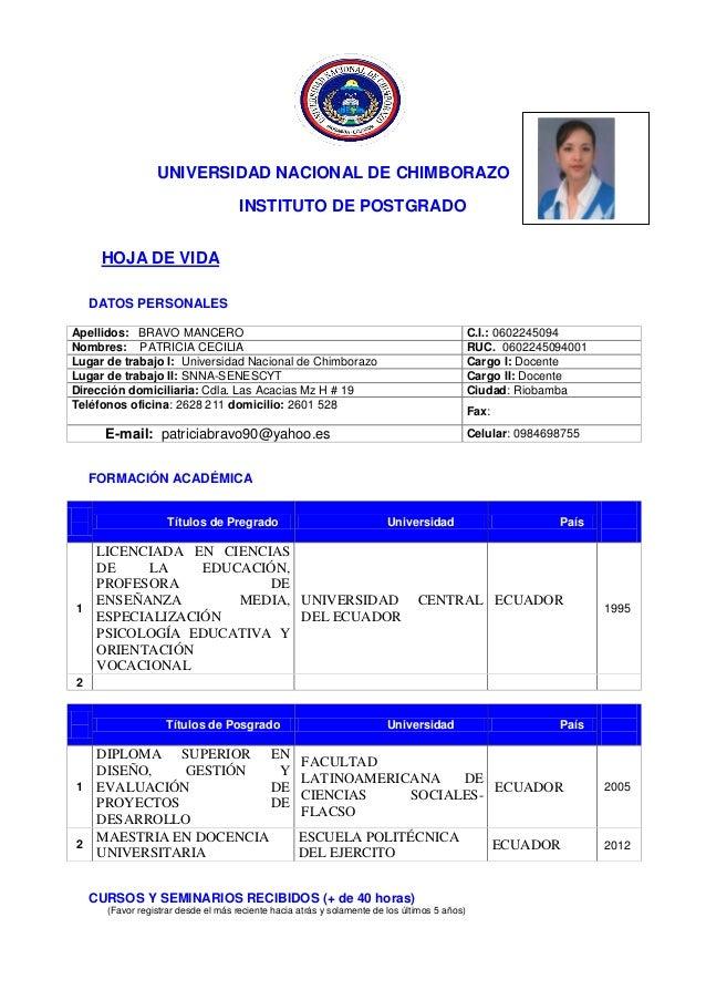 UNIVERSIDAD NACIONAL DE CHIMBORAZOINSTITUTO DE POSTGRADOHOJA DE VIDADATOS PERSONALESApellidos: BRAVO MANCERO C.I.: 0602245...