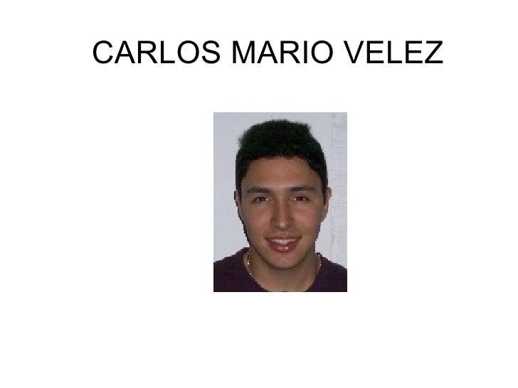 CARLOS MARIO VELEZ