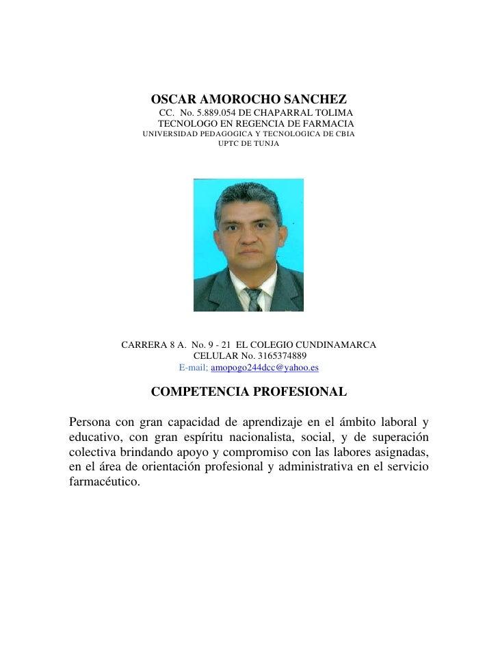 OSCAR AMOROCHO SANCHEZ                  CC. No. 5.889.054 DE CHAPARRAL TOLIMA                  TECNOLOGO EN REGENCIA DE FA...