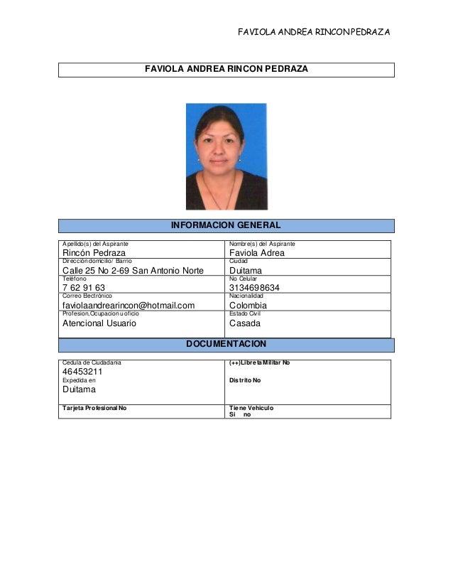 FAVIOLA ANDREA RINCON PEDRAZA FAVIOLA ANDREA RINCON PEDRAZA INFORMACION GENERAL Apellido(s) del Aspirante Rincón Pedraza N...