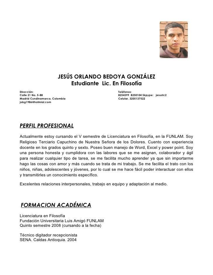 JESÚS ORLANDO BEDOYA GONZÁLEZ                              Estudiante Lic. En Filosofía Dirección:                        ...